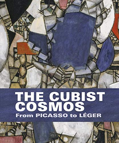 The Cubist Cosmos: From Picasso to Léger