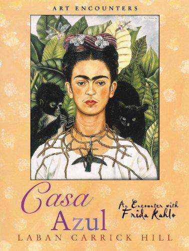 Casa Azul: An Encounter with Frida Kahlo (Art Encounters) (English ...
