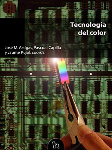 Tecnología del color por José M. Artigas