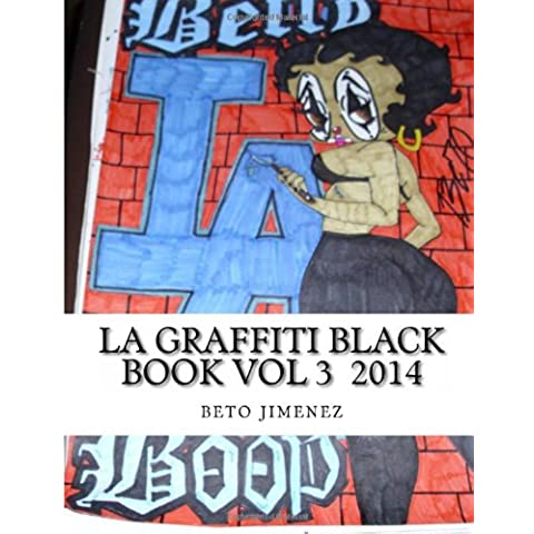 La Graffiti Black Book vol 3  2014: Various Graffiti Art Techniques Sketch Pad: Volume 3