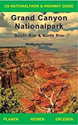 Grand Canyon Nationalpark: US Nationalpark & Highway Guide
