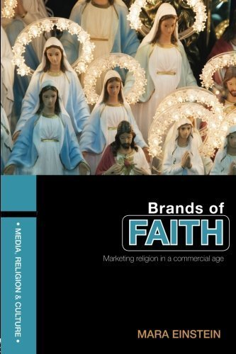 Brands of Faith: Marketing Religion in a Commercial Age (Media, Religion and Culture) by Mara Einstein (2007-11-03)