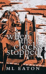 When The Clocks Stopped: Legal Mystery Timeslip Thriller spiced with history and a twist of the supernatural (Mysterious Marsh Book 1) (English Edition)