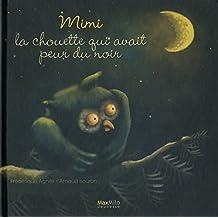 MIMI, LA CHOUETTE QUI AVAIT PEUR DU NOIR
