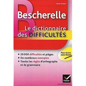 Bescherelle Le dictionnaire des difficultés: Toute l'orthographe au quotidien