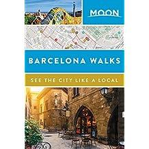 Moon Barcelona Walks (Travel Guide) (English Edition)