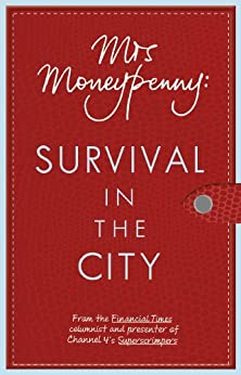 Mrs Moneypenny: Survival in the City by [Mrs Moneypenny]