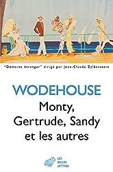 Monty, Gertrude, Sandy et les autres