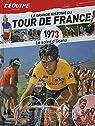 La Grande Histoire du Tour du France n° 13 - 1973 - Le Soleil d'Ocana par L'Équipe