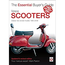 Vespa Scooters - Classic 2-stroke models 1960-2008: The Essential Buyer's Guide (Essential Buyer's Guide Series)