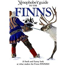 Xenophobe's Guide to the Finns by Tarja Moles (2011-11-28)