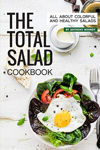 The Total Salad Cookbook: All About Colorful and Healthy Salads (Essen Chopper Mini)