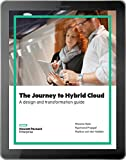 The Journey to Hybrid Cloud: A design and transformation guide