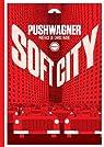 Soft City par Pushwagner