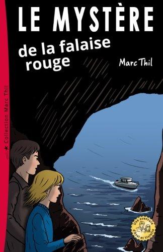 Le Mystère de la falaise rouge (Una Aventure D'axel Et Violette) par Marc Thil