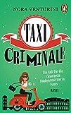 Taxi criminale - Ein Fall für die rasanteste Hobbyermittlerin Roms: Roman (Ein Taxi für alle Fälle, Band 1) -