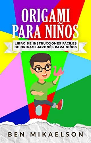 Origami Para Niños: Libro de Instrucciones fáciles de Origami ...