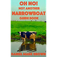 Oh No! Not Another Narrowboat Guide Book