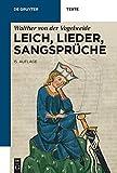 Leich, Lieder, Sangsprüche (de Gruyter Texte) - Walther von der Vogelweide