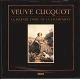 Telecharger Livres Veuve Clicquot la grande dame de la champagne (PDF,EPUB,MOBI) gratuits en Francaise