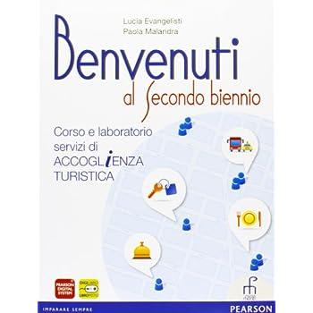 Benvenuti Al Secondo Biennio. Con Espansione Online. Per Gli Ist. Professionali