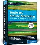 Recht im Online-Marketing: Recht im Online-Marketing - So schützen Sie sich vor Fallstricken und Abmahnungen (Ausgabe 2018)