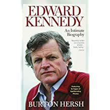 Edward Kennedy: An Intimate Biography