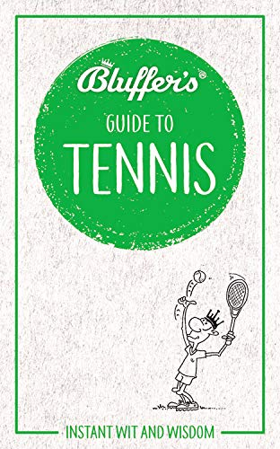 Bluffer's Guide to Tennis: Instant Wit and Wisdom (Bluffer's Guides) por Haynes Publishing Uk