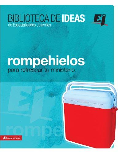 Biblioteca de ideas: Rompehielos (Especialidades Juveniles / Biblioteca de Ideas)