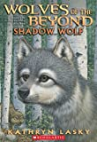 Wolves of the Beyond #2: Shadow Wolf (Wolves of the Beyond (Quality))