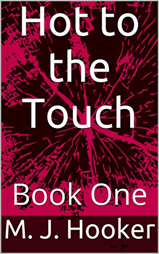 hot-to-the-touch-book-one-english-edition