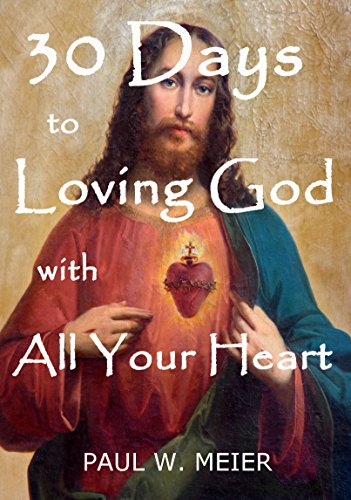 30 Days To Loving God With All Your Heart