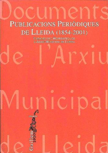 Publicacions periodiques de Lleida (1854-2001) (La Paeria) por Varios autores