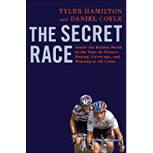 The Secret Race: Inside the Hidden World of the Tour de France: Doping, Cover-ups, and Winning at All Costs