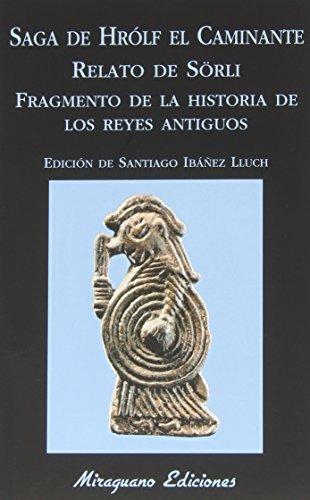 Saga de Hrólf el Caminante. Relato de Sörli. Fragmento de la historia de los Reyes Antiguos (Libros de los Malos Tiempos)
