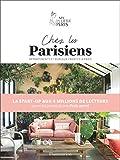 Chez les Parisiens - Dans les appartements et les bureaux les plus créatifs de Paris