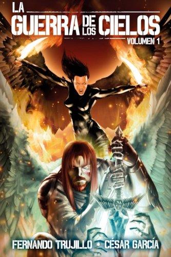 La Guerra de los Cielos. Volumen 1: Volume 1