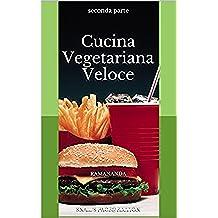 Cucina Vegetariana Veloce: seconda parte