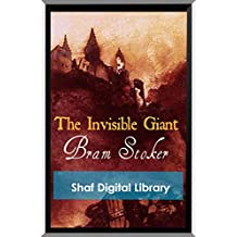 The Invisible Giant (Annotated) (English Edition)