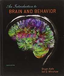 An Introduction To Brain and Behavior. Fourth Edition by Bryan Kolb (2012-11-28)