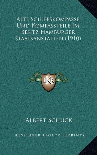 Alte Schiffskompasse Und Kompassteile Im Besitz Hamburger Staatsanstalten (1910)