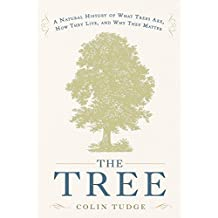 The Tree: A Natural History of What Trees Are, How They Live, and Why They Matter (English Edition)