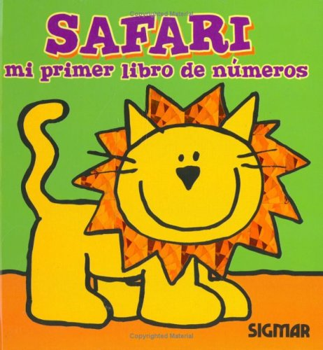 Safari: Mi Primer Libro De Numeros (Coleccion Pimpollo)