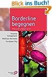 Borderline begegnen: Miteinander umge...