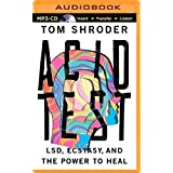 Acid Test: LSD, Ecstasy, and the Power to Heal by Tom Shroder (2014-09-09)
