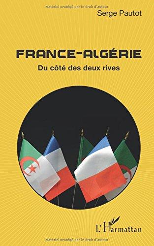 France-Algérie: Du côté des deux rives par Serge Pautot