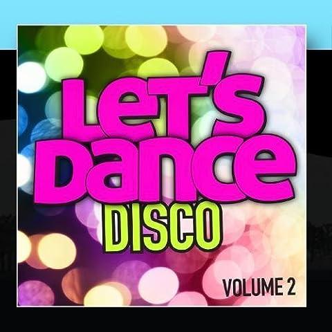 Let's Dance : Disco Vol. 2 by Let's Dance (2011-02-11)