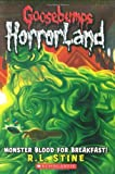 Monster Blood for Breakfast (Goosebumps Horrorland - 3)