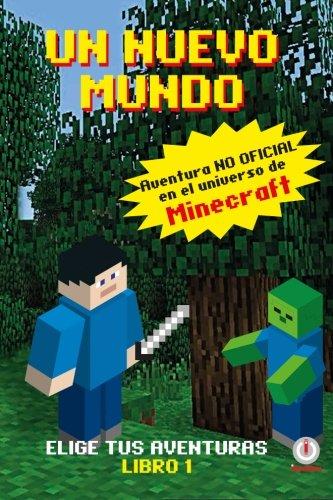 Un Mundo Nuevo: Aventuras en el universo de Minecraft: Volume 1 por Ginés Ladrón de Guevara