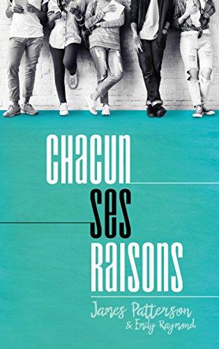 Chacun ses raisons (Hors-séries) par James Patterson, Emily Raymond, Brigitte Hébert